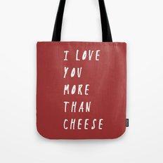 I Love You More Than Cheese Tote Bag