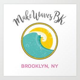 #makeWAVESbk 1 Year Anniversary Edition Art Print