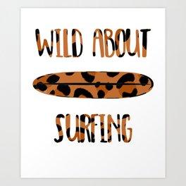 Wild About Surfing in Animal Print Surfari  Art Print