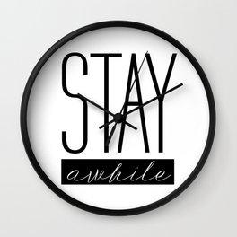 Stay awhile Wall Clock
