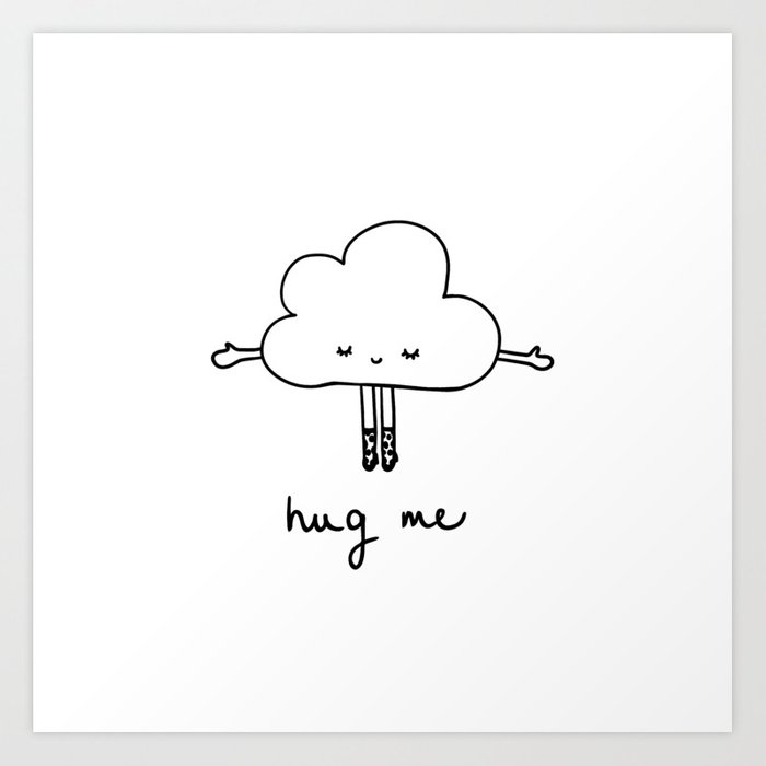 Cute Cloud Hug Me Art Print By Bigmomentsdesign Society6