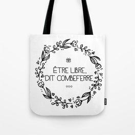 Être Libre, Dit Combeferre Tote Bag