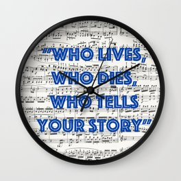 Who tells your story Wall Clock