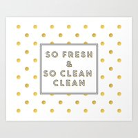 outkast Art Prints featuring So Fresh and So Clean Clean Gold Foil Print by poppy loves to groove