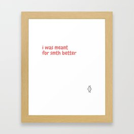 I was meant Framed Art Print
