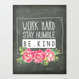 Work Hard Stay Humble Be Kind Chalkboard Canvas Print
