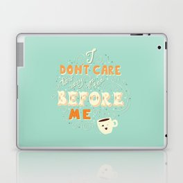 I don't care how many you had before me poster design Laptop & iPad Skin