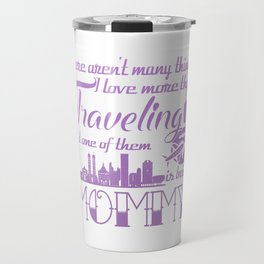 Traveling Mommy Travel Mug