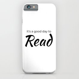 It's A Good Day To Read Book Lover Gift for Readers, Bookworm, Books, Bookish, Librarian day Gifts iPhone Case