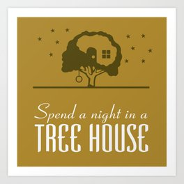 Spend a night in a Tree House Art Print