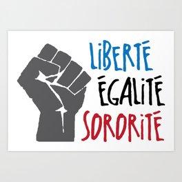 Liberte, Egalite, Sororite Art Print