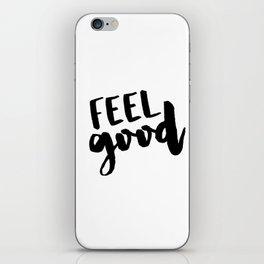 Feel good iPhone Skin