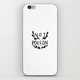 Not Poison iPhone Skin