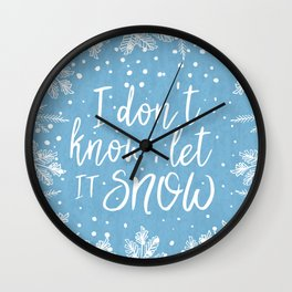 I don't know let it snow Xmas pattern Wall Clock