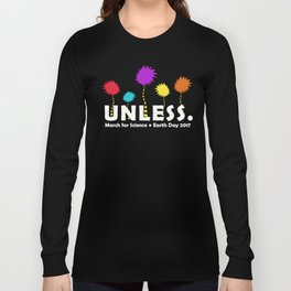 unless,March for Science Long Sleeve T-shirt
