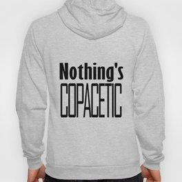 Copacetic Hoody