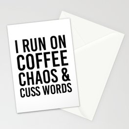 I Run On Coffee, Chaos & Cuss Words Stationery Cards