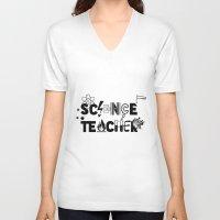 teacher V-neck T-shirts featuring Science Teacher  by sarah illustration