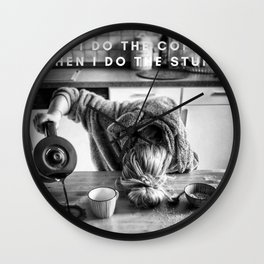 First I do the Coffee ... Then I do the Stuff meme black and white photography / humorous photograph Wall Clock