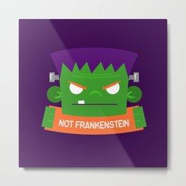Frankenstein's Monster is NOT Frakenstein Halloween Metal Print