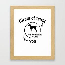 Circle of trust my Hungarian Vizsla Framed Art Print