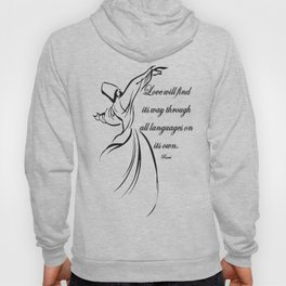 Love Will Find Its Way Through All Languages Rumi Quote Hoody