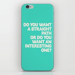 Inspirational question, do you want an interesting path? motivational life quote, leave comfort zone iPhone Skin