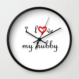 I love my hubby Wall Clock