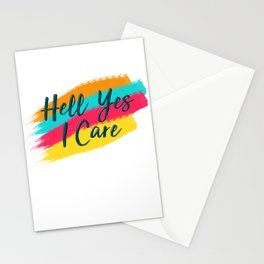 Hell Yes I Care - Proceeds Benefit United We Dream Stationery Cards