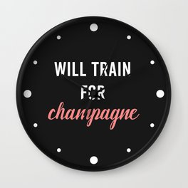 Train For Champagne Funny Workout Quote Wall Clock
