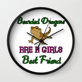 Bearded Dragons Are a Girls Best Friend Wall Clock
