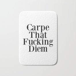 Carpe That Fucking Diem, Home Decor, Wall Art Bath Mat