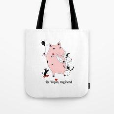Be Vegan, my friend Tote Bag