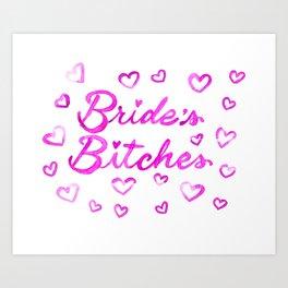 Bride's Bitches Art Print