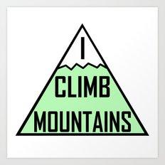 I Climb Mountains Green Art Print