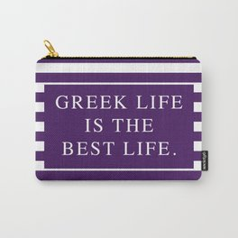 Greek Life Is The Best Life-Purple/White | Sorority Life | Digital Design Carry-All Pouch