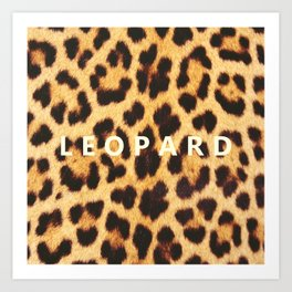 LEOPARD #real chic Art Print