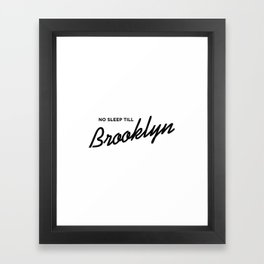 No Sleep Till Brooklyn Framed Art Print
