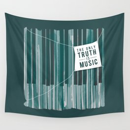 The Only Truth is Music Wall Tapestry