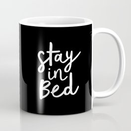 Stay in Bed black and white typography poster gift for her girlfriend home wall decor bedroom Coffee Mug