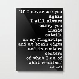Charles Bukowski Typewriter White Font Quote Centers Metal Print
