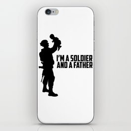 I'm a Soldier And a Father iPhone Skin
