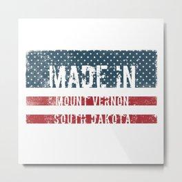 Made in Mount Vernon, South Dakota Metal Print
