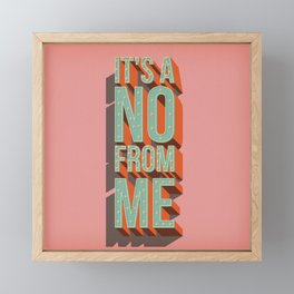 It's a no from me, typography poster design Framed Mini Art Print