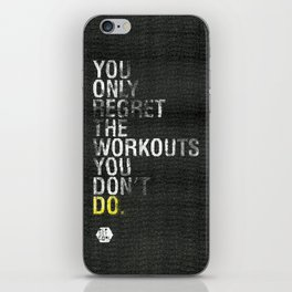 You Only Regret the Workouts You Don't Do iPhone Skin