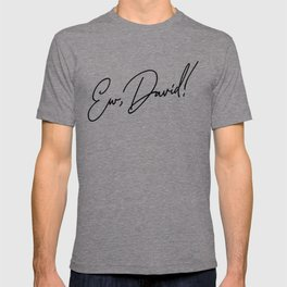 Ew, David! T-shirt