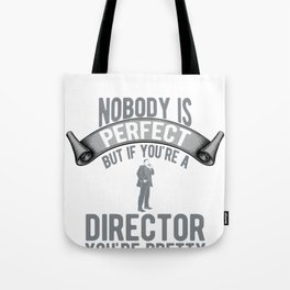 Nobody Is Perfect, But If You're A Director You're Pretty Damn Close Tote Bag
