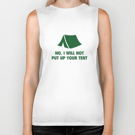No, I Will Not Put Up Your Tent. Biker Tank