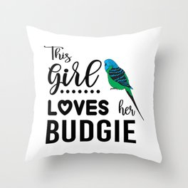 This Girl Loves Her Budgie Throw Pillow
