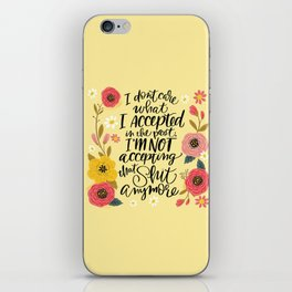 Pretty Swe*ry: I Don't Care What I Accepted.... iPhone Skin